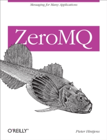 ZeroMQ : Messaging for Many Applications, PDF eBook