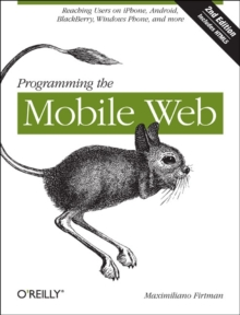 Programming the Mobile Web, Paperback Book