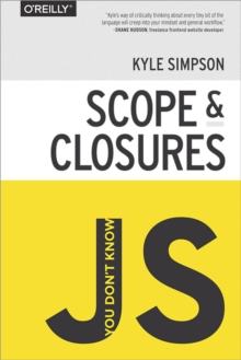 You Don't Know JS : Scope and Closures, Paperback / softback Book