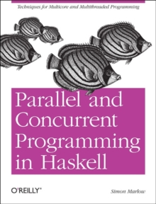 Parallel and Concurrent Programming in Haskell, Paperback Book