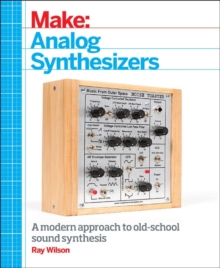 Make: Analog Synthesizers, Paperback Book