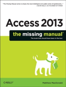 Access 2013 The Missing Manual, Paperback / softback Book