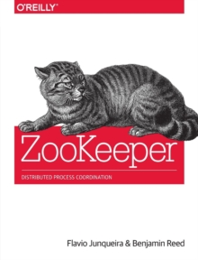 ZooKeeper : Distributed Process Coordination, Paperback / softback Book