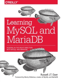 Learning MySQL and MariaDB : Heading in the Right Direction with MySQL and MariaDB, Paperback Book