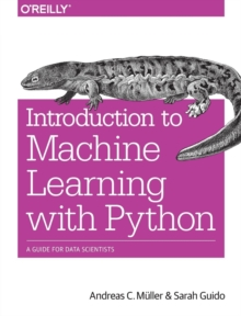 Introduction to Machine Learning with Python : A Guide for Data Scientists, Paperback / softback Book