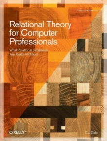 Relational Theory for Computer Professionals, Paperback Book