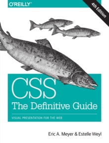 CSS: The Definitive Guide : Visual Presentation for the Web, Paperback / softback Book