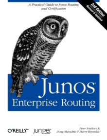 Junos Enterprise Routing, : A Practical Guide to Junos Routing and Certification, Paperback Book