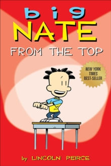 Big Nate: From the Top, Paperback Book