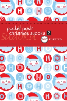 Pocket Posh Christmas Sudoku 2 : 100 Puzzles, Paperback / softback Book