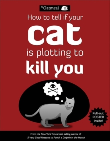 How to Tell If Your Cat Is Plotting to Kill You, Paperback / softback Book