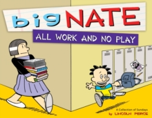 Big Nate All Work and No Play :  A Collection of Sundays, Paperback Book