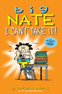 Big Nate: I Can't Take It!, Paperback Book