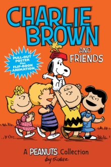 Charlie Brown and Friends  (PEANUTS AMP! Series Book 2) : A Peanuts Collection, Paperback Book