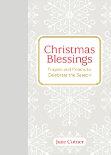Christmas Blessings : Prayers and Poems to Celebrate the Season, Hardback Book