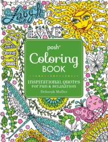 Posh Adult Coloring Book: Inspirational Quotes for Fun & Relaxation : Deborah Muller, Paperback Book