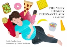 The Very Hungry Pregnant Lady, Board book Book