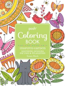 Posh Adult Coloring Book Inspired Garden: Soothing Designs for Fun & Relaxation, Paperback Book