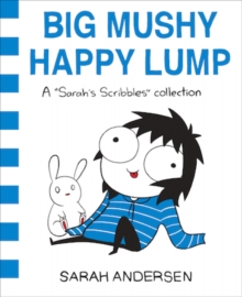 Big Mushy Happy Lump : A Sarah's Scribbles Collection, Paperback / softback Book