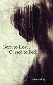 Born to Love, Cursed to Feel, Paperback Book