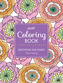 Posh Adult Coloring Book: Patterns for Peace, Paperback / softback Book