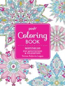 Posh Adult Coloring Book: Mandalas for Meditation & Relaxation, Paperback Book