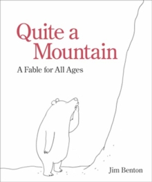 Quite a Mountain : A Fable for All Ages, Hardback Book