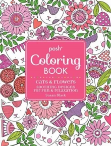 Posh Adult Coloring Book: Cats and Flowers for Fun & Relaxation, Paperback / softback Book