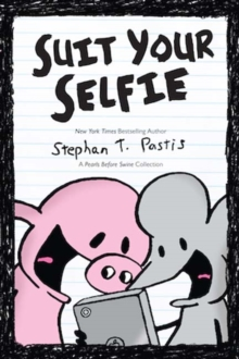 Suit Your Selfie : A Pearls Before Swine Collection, Paperback Book