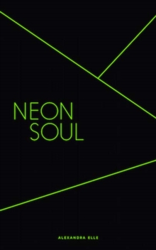 Neon Soul : A Collection of Poetry and Prose, Paperback / softback Book