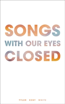 Songs with Our Eyes Closed, Paperback Book