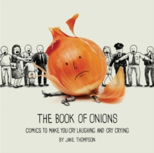 The Book of Onions : Comics to Make You Cry Laughing and Cry Crying, Paperback / softback Book