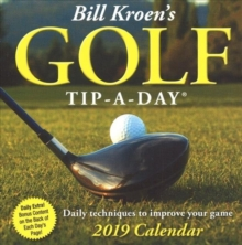 Bill Kroen's Golf Tip-a-Day 2019 Day-to-Day Calendar, Calendar Book