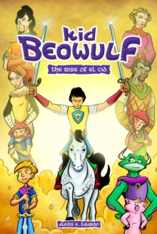 Kid Beowulf: The Rise of El Cid, Paperback / softback Book