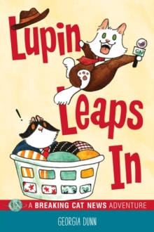 Lupin Leaps In : A Breaking Cat News Adventure, Paperback / softback Book