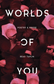 Worlds of You : Poetry & Prose, Paperback / softback Book