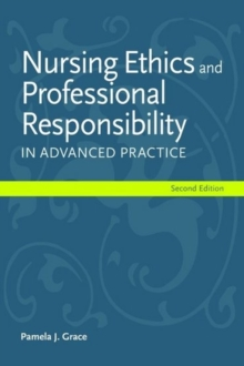 Nursing Ethics And Professional Responsibility In Advanced Practice, Paperback Book