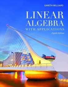 Linear Algebra with Applications, Hardback Book