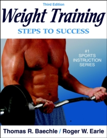 Weight Training : Steps to Success, Paperback Book