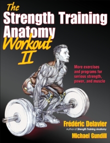 The Strength Training Anatomy Workout : v. 2, Paperback Book