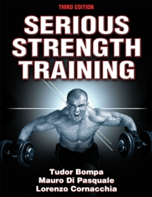 Serious Strength Training-3rd Edition, Paperback Book