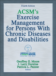 ACSM's Exercise Management for Persons With Chronic Diseases and Disabilities, Hardback Book