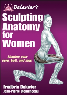 Delavier's Sculpting Anatomy for Women, Paperback Book