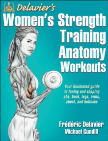Delavier's Women's Strength Training Anatomy Workouts, Paperback Book