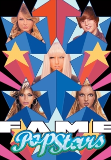 Fame : Pop Star: Volume 1: Taylor Swift, Lady Gaga, Justin Bieber, and Britney Spears., Paperback Book
