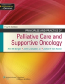 Principles and Practice of Palliative Care and Supportive Oncology, Hardback Book