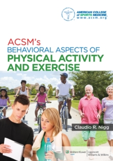 ACSM's Behavioral Aspects of Physical Activity and Exercise, Paperback / softback Book