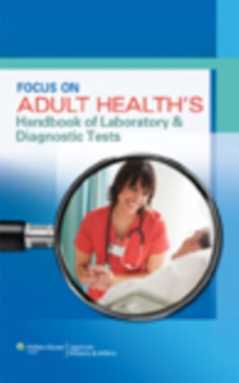 Focus on Adult Health's Handbook of Laboratory & Diagnostic Tests, Paperback Book