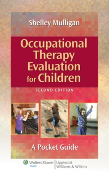 Occupational Therapy Evaluation for Children : A Pocket Guide, Spiral bound Book