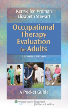 Occupational Therapy Evaluation for Adults : A Pocket Guide, Paperback Book